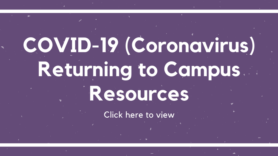 COVID-19 returning to campus resources