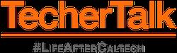TecherTalk Logo #LifeAfterCaltech