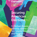 Cropped cover of the book Securing American Elections with a colorful background